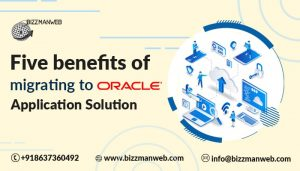 Five benefits of migrating to Oracle Cloud Application