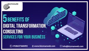 5 benefits of digital transformation consulting services