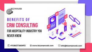 Benefits of CRM Consulting for Hospitality Industry You