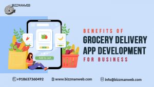 Benefits of grocery delivery app development for business