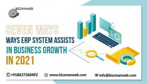 Seven Ways ERP System Assists In Business Growth In 2021