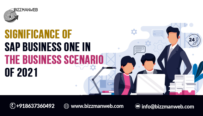 Significance of SAP Business One in the business scenario of 2021