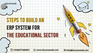 Steps To Build An ERP System For The Educational Sector